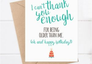 Funny Birthday Cards For Brother From Sister Card Older