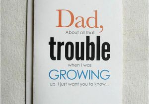 Funny Birthday Cards For Dad From Daughter Father Card About All That Trouble