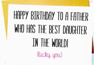 Funny Birthday Cards For Dad From Daughter Happy Birthday Dad Funny