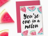 Funny Birthday Cards for Friends Printable Printable Birthday Card One In A Melon Funny Birthday