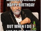 Funny Birthday Meme for Friend Funny Happy Birthday Quotes for Guy Friends Quotesgram