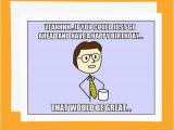 Funny Birthday Meme for Husband Funny Birthday Card Office Space Meme Card that Would Be