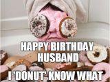 Funny Birthday Meme for Husband Happy Birthday Husband Memes Wishesgreeting