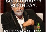 Funny Birthday Meme for Sister Birthday Memes for Sister Funny Images with Quotes and
