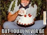 Funny Birthday Memes for Guys Happy Birthday Meme Funny Man 17 O 39 S Chuckles