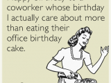 Funny Coworker Birthday Cards Happy Birthday to A Coworker whose Birthday I Actually