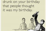 Funny Drinking Birthday Cards 23 Hilarious E Cards that Accurately Summarize Your