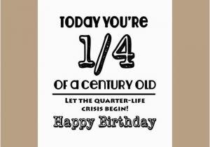 Funny Happy 25th Birthday Quotes 25 Geburtstagskarte 1 4 Jahrhundert Alte Karte