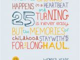 Funny Happy 25th Birthday Quotes Turning 25 is Never Easy Just Words Of Wisdom My 25th