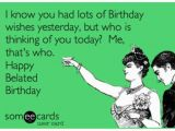 Funny Happy Belated Birthday Quotes 17 Best Ideas About Funny Birthday Sayings On Pinterest