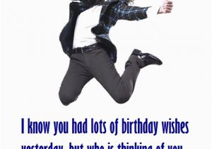 Funny Happy Belated Birthday Quotes Funny Happy Belated Birthday Messages Happy Birthday Wishes