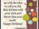 Funny Happy Birthday Quotes for Guys Best Friends Birthday Wishes Cards Quotes Images