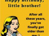 Funny Happy Birthday Quotes for Little Brother Ain 39 T No Cake Big Enough Funny Birthday Wishes for Brothers