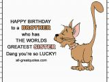 Funny Happy Birthday Quotes for Your Brother Happy Birthday to A Brother who Has the Worlds Greatest Sister