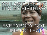 Funny It S My Birthday Meme Its My Birthday Quotes Funny Quotesgram