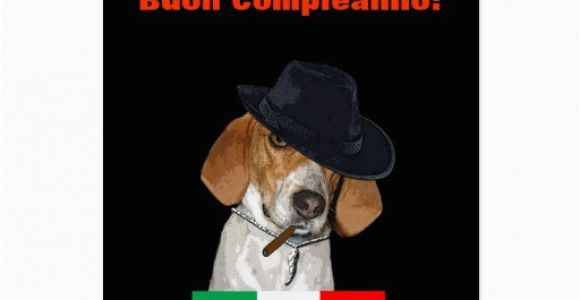 Funny Italian Birthday Cards Funny Italian Birthday Mobster Charley Dog Card Zazzle