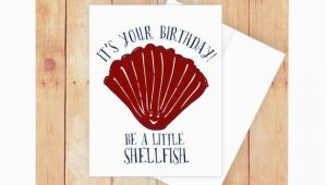 Funny Nautical Birthday Cards Shellfish Birthday Card Nautical Birthday Card Birthday Pun