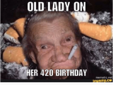 Funny Old Lady Birthday Memes Old Lady On Her 420 Birthday Mematic Net ifunnyco Net