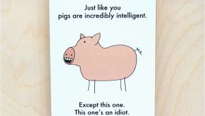 Funny Pig Birthday Cards Funny Birthday Card Funny Card Funny Pig Card