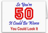 Funny Quotes for A 50th Birthday Card Humorous 50th Birthday Quotes Quotesgram