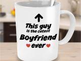 Gag Birthday Gifts for Boyfriend Buy Boyfriend Mug Cutest Boyfriend Ever Funny Coffee