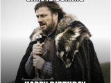 Game Of Thrones Birthday Memes Cake is Coming Happy Birthday Brace Yourself Game Of