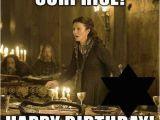 Game Of Thrones Birthday Memes Game Of Thrones Birthday Meme