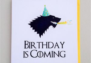 Game Of Thrones Happy Birthday Card Is Coming