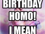 Gay Birthday Meme Generator Happy Birthday Homo