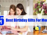 Gift for A Mother On Her Birthday Best Birthday Gifts for Mom top 5 Birthday Gifts for