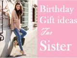 Gift for A Sister On Her Birthday 105 Perfect Birthday Gift Ideas for Sister Birthday Inspire