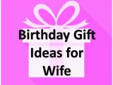 Gift for Wife On Her First Birthday Awesome Gift Ideas Find the Right Gift Here