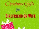 Gift for Wife On Her First Birthday Best 25 Christmas Gifts for Girlfriend Ideas On Pinterest
