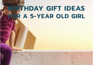 Gift Ideas For 5 Year Old Birthday Girl Best 25