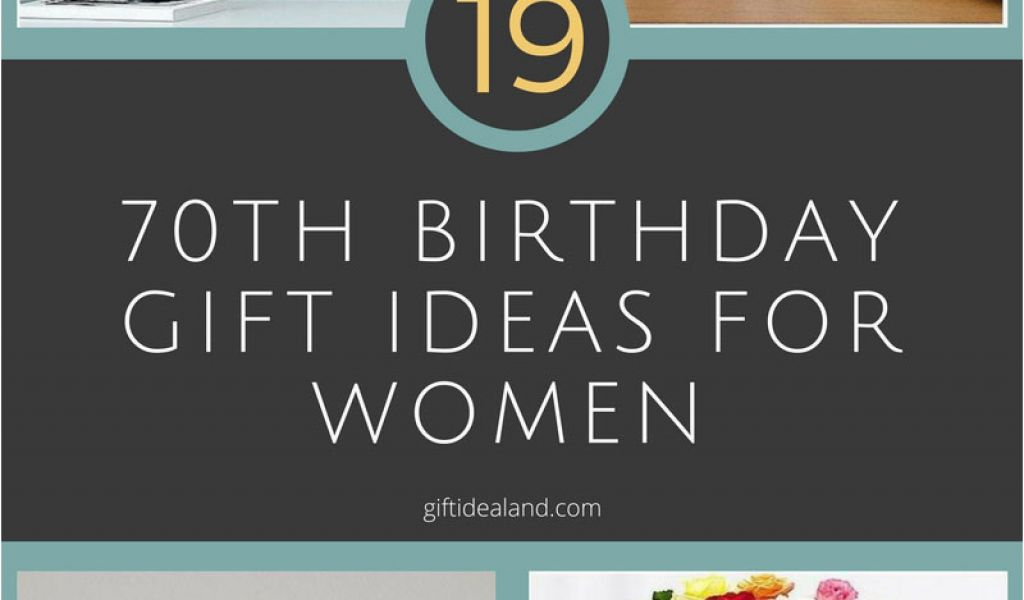 Gift Ideas For Mom On Her Birthday 19 Great 70th
