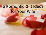 Gift Ideas for Wife On Her Birthday 15 Romantic Gift Ideas for Your Wife Gift Help