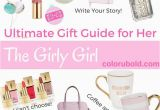 Gifts for A Girl On Her Birthday the Ultimate Gift Guide for the Girly Girl Girly Girls