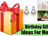 Gifts for Mother On Her Birthday Four Birthday Gifts Ideas for Mom Birthday Present Ideas
