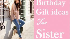 Gifts for Sister On Her Birthday 105 Perfect Birthday Gift Ideas for Sister Birthday Inspire