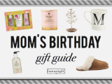 Gifts for Your Mom On Her Birthday 40 Timeless Gifts to Get Your Mom for Her Birthday Updated