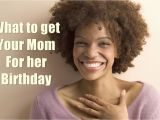 Gifts to Get Your Mom for Her Birthday 10 Best Gifts You Must Get Your Mom for Her Birthday