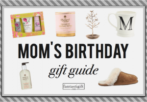 Gifts To Get Your Mom For Her Birthday 40 Timeless
