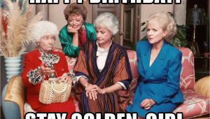 Golden Girls Birthday Meme Happy Birthday Stay Golden Girl Golden Girls Sitting