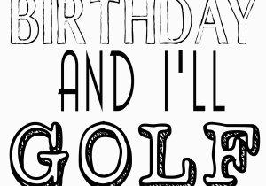 Golf Birthday Cards Free Printable Its My Printables Our Thrifty Ideas
