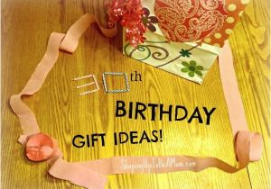 Good 30th Birthday Gifts for Husband 30th Birthday Gift Ideas Shaping Up to Be A Mom