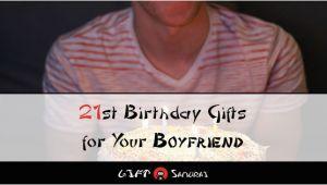 Good Birthday Gifts for Boyfriend 21st Best 21st Birthday Gift Ideas for Your Boyfriend 2018