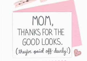 Good Mom Birthday Cards Funny Card Thanks For The By Turtlessoup
