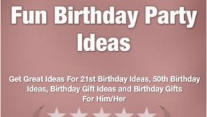 Great 50th Birthday Ideas for Him Fun Birthday Party Ideas Get Great Ideas for 21st Birthday