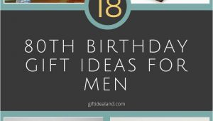 Great Birthday Ideas for Him 18 Good 80th Birthday Gift Ideas for Him Giftidealand