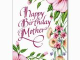 Greeting Cards for Mother S Birthday Happy Birthday Mother Birthday Card